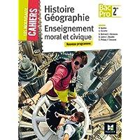 Les nouveaux cahiers - Histoire-Géographie-EMC 2de Bac Pro - Éd. 2017 - Manuel élève
