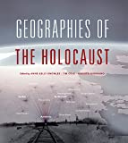 Geographies of the Holocaust (The Spatial Humanities)