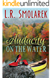 Audacity on the Water (Adirondack for Ladies series Book 2)