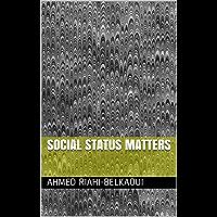 Social Status Matters