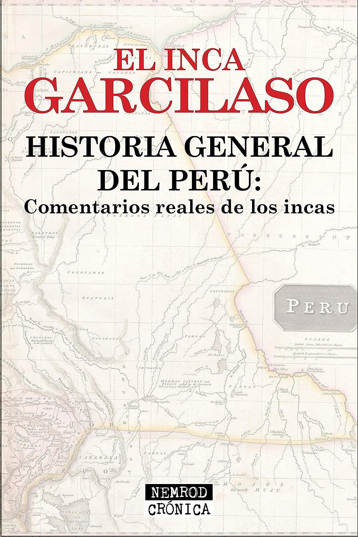 Historia general del Perú: Comentarios reales de los incas eBook ...