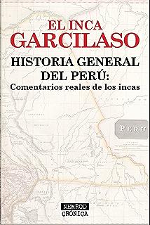 Historia general del Perú: Comentarios reales de los incas (Spanish Edition)