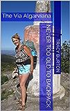 The Via Algarviana: walking 300km across the Algarve