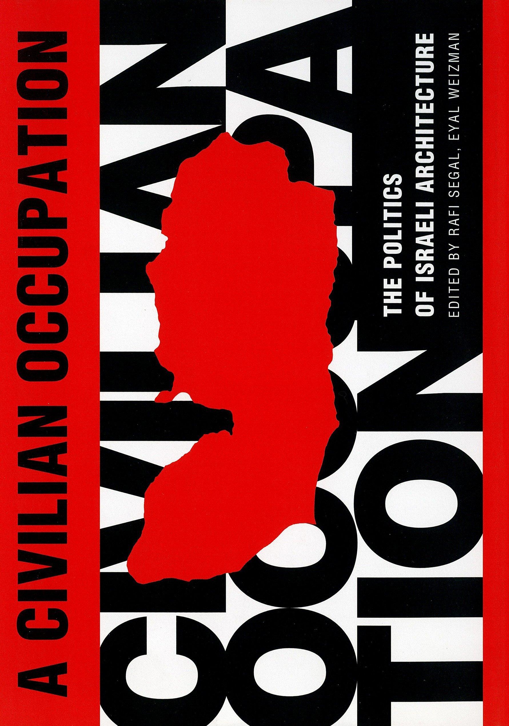 Download A Civilian Occupation: The Politics of Israeli Architecture pdf epub