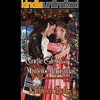 Candle Glow and Mistletoe Christmas: A Christian Romance (Romance on the Oregon Trail Book 5)