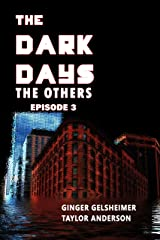 The Dark Days: The Others - Episode 3 Kindle Edition