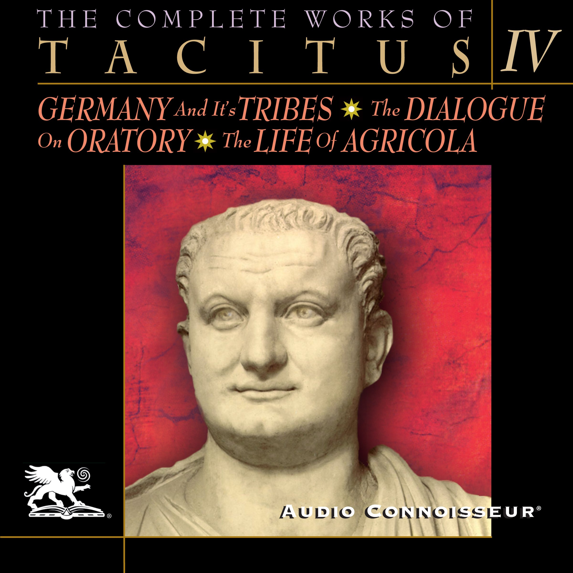 The Complete Works of Tacitus: Volume 4