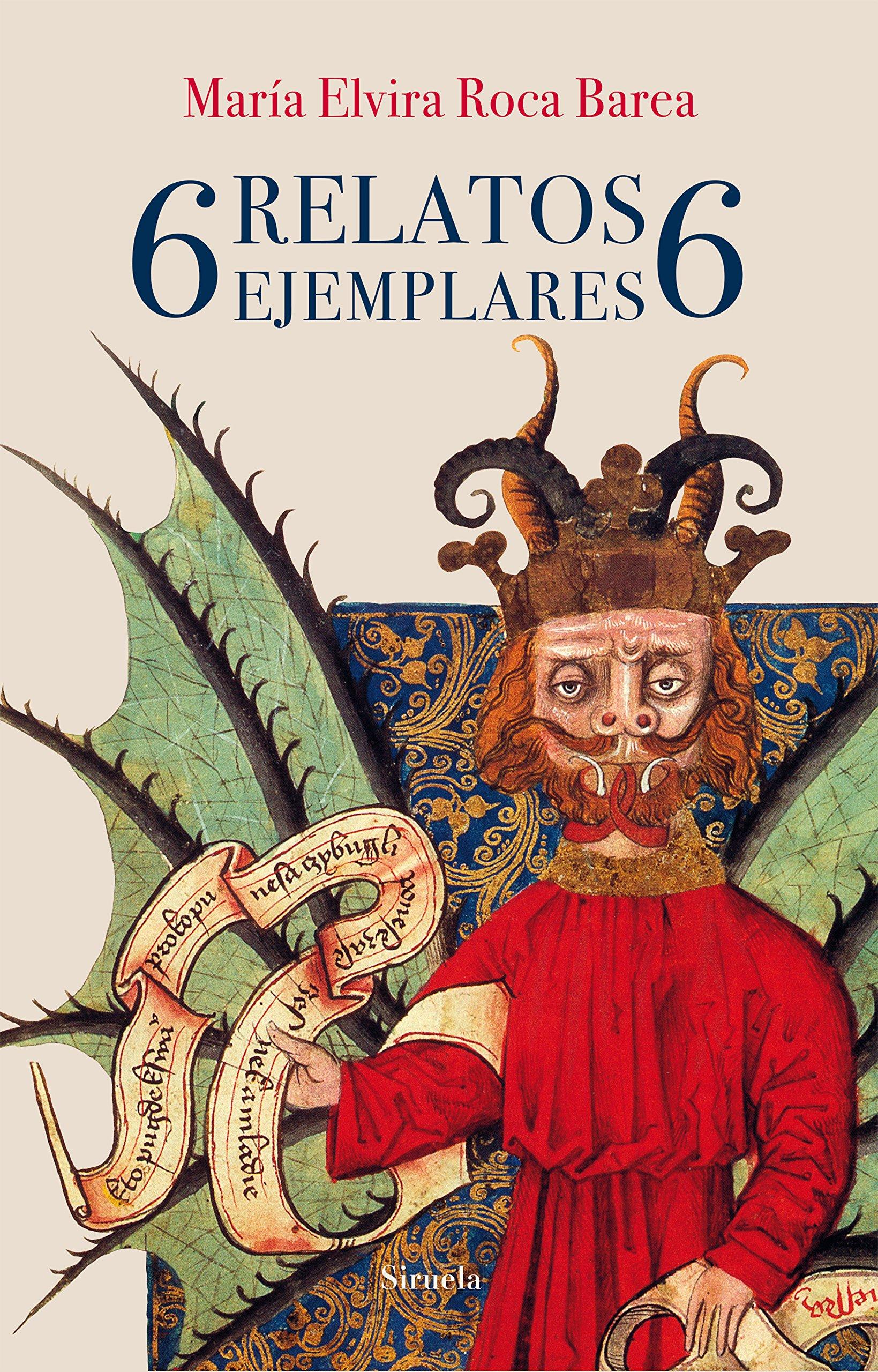 6 relatos ejemplares 6: 363 (Libros del Tiempo): Amazon.es: Roca Barea, María Elvira: Libros