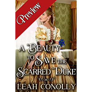? Beauty to Save the Scarred Duke: A Clean & Sweet Regency Historical Romance Novel