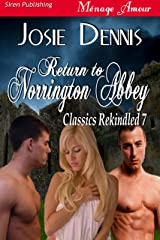 Return to Norrington Abbey [Classics Rekindled 7] (Siren Publishing Menage Amour) Kindle Edition