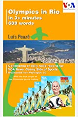 Olympics in Rio 2016 in 3+ minutes to VOA News: Sonny Side of Sports: How I would accomplish the job of reporting on the preparations for the Olympics in Rio in 3+ minutes? Kindle Edition