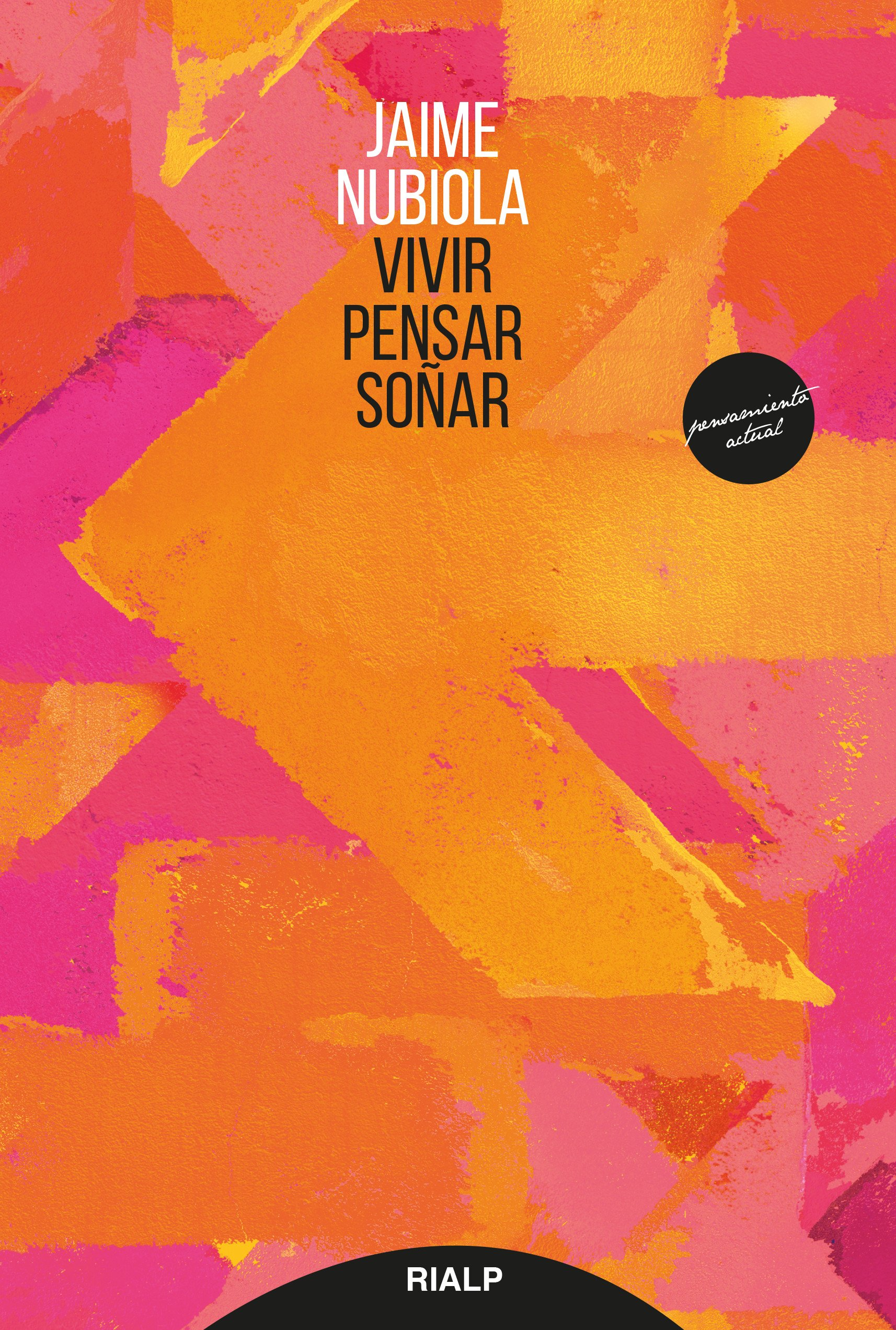 Vivir, Pensar, Soñar (Pensamiento Actual): Amazon.es: JAIME NUBIOLA: Libros