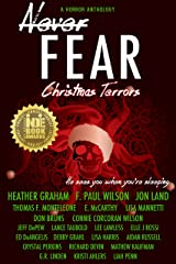 Never Fear - Christmas Terrors: He Sees You When You're Sleeping... Kindle Edition