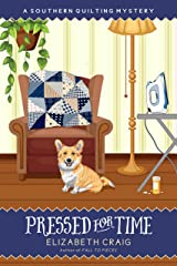 Pressed for Time (A Southern Quilting Mystery Book 8) Kindle Edition