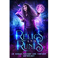 Relics and Runes: A Limited Edition Urban Fantasy and Fantasy Anthology
