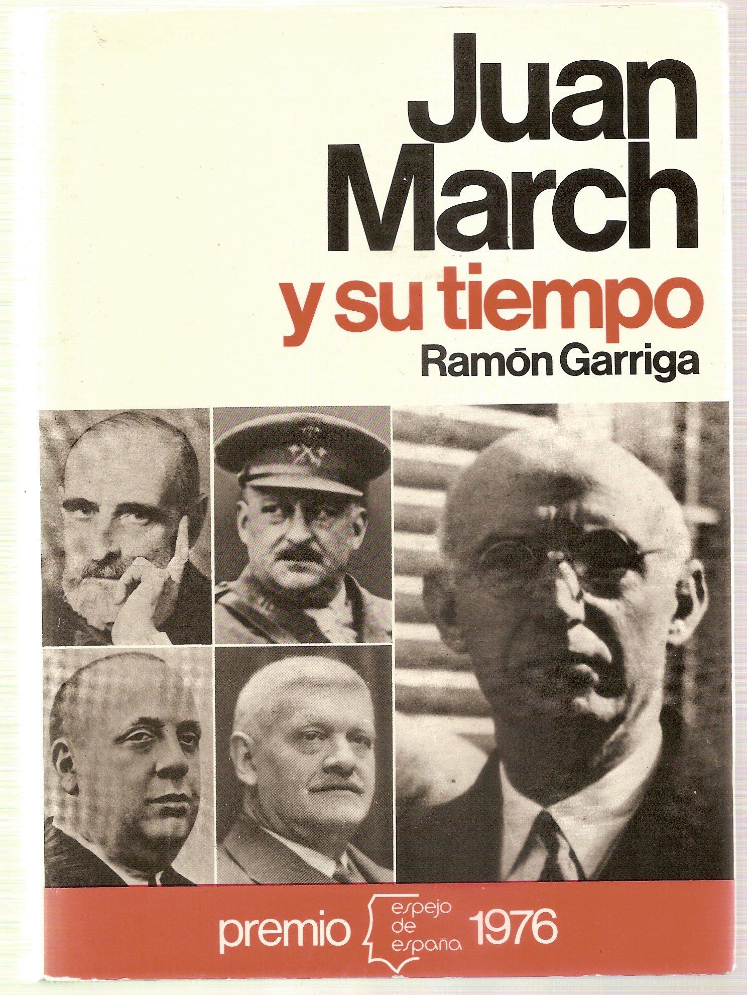 Juan march y su tiempo Espejo de España. serie Los españoles ...