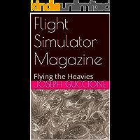 Flight Simulator Magazine: Flying the Heavies