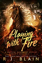 Playing with Fire: A Magical Romantic Comedy (with a body count) Kindle Edition