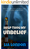 Help Thou My Unbelief (Latter-day Testimony Series Book 3)