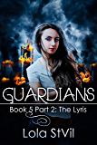 Guardians: The Lyris (The Guardians Series, Book 5 Part 2) (English Edition)