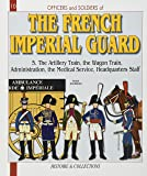 French Imperial Guard Volume 5: Cavalry 1804-1815: Cavalry 1804-1815 v. 5 (Officers & Soldiers)