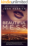 Beautiful Mess: An Addictive Hollywood Romantic Comedy Featuring Marilyn Monroe (John Herrick Collection Book 6)