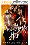 Painting Her: A Bad Boy Artist Romance