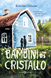 Bambini di cristallo (Italian Edition)