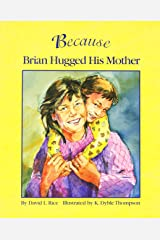 Because Brian Hugged His Mother Paperback