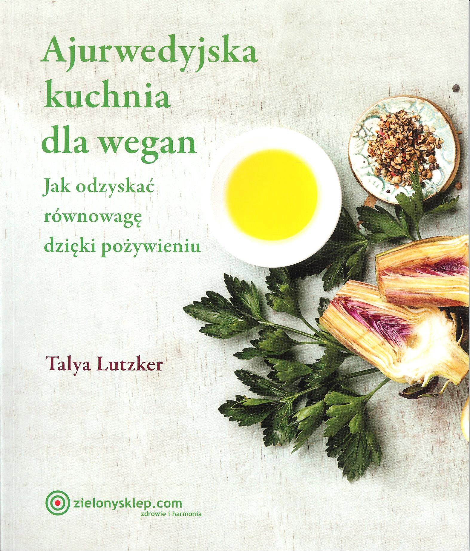 Ajurwedyjska Kuchnia Dla Wegan Amazoncouk Talya Lutzker