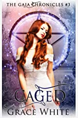 Caged: A Reverse Harem Urban Fantasy Romance (The Gaia Chronicles Book 3) Kindle Edition