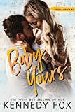 Baby Yours (Hunter & Lennon duet #2) (Roommate Duet Series)
