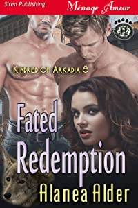 Fated Redemption [Kindred of Arkadia 8] (Siren Publishing Menage Amour)