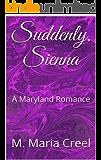 Suddenly, Sienna: A Maryland Romance (Maryland Romances Book 4)