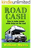 Image for Road Cash: How to make money while living on the road