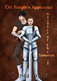 Knight's Apprentice: Knights of the Immortals