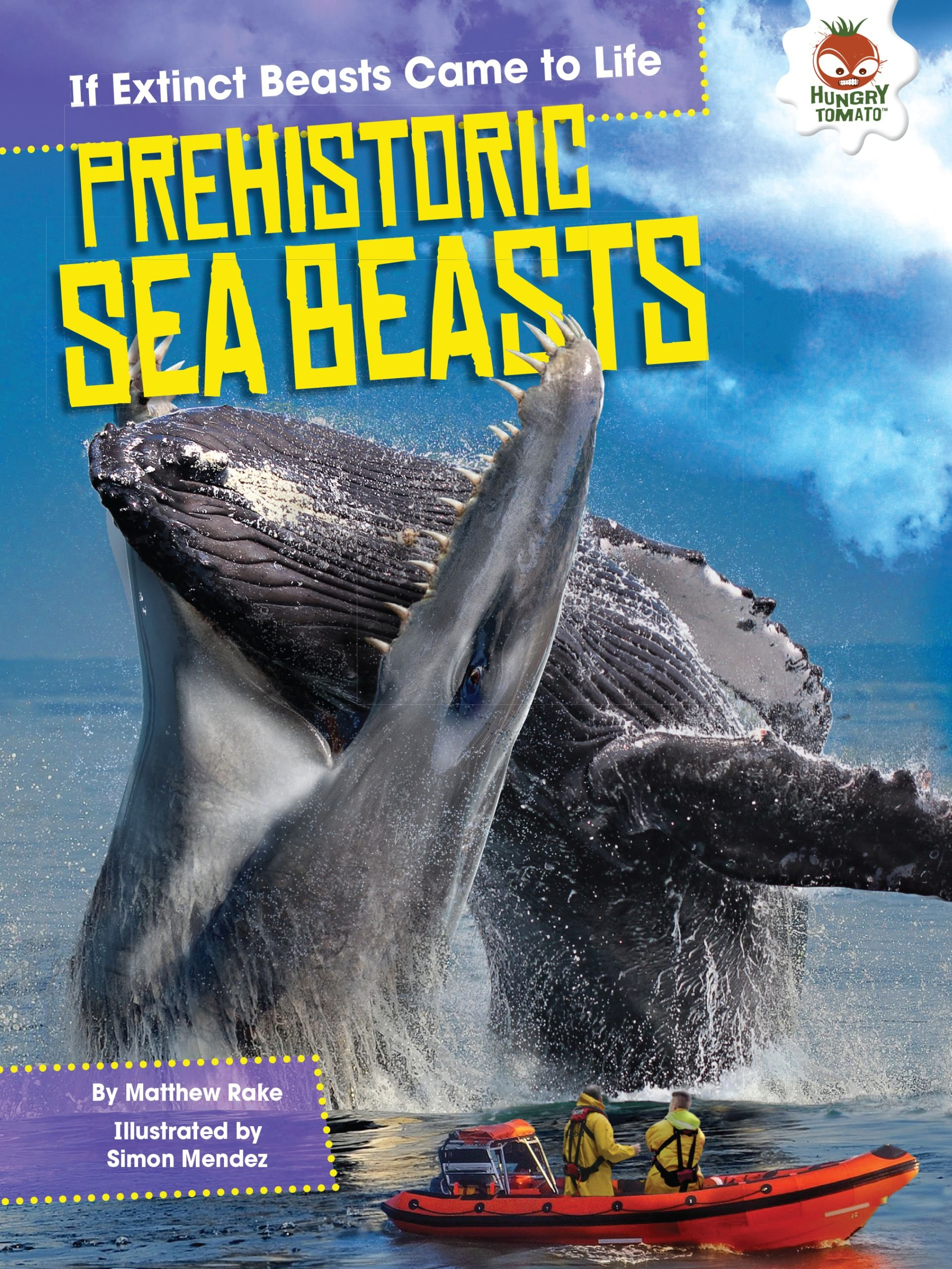 Prehistoric Sea Beasts If Extinct Beasts Came To Life Rake Matthew Mendez Simon 9781512411584 Amazon Com Books