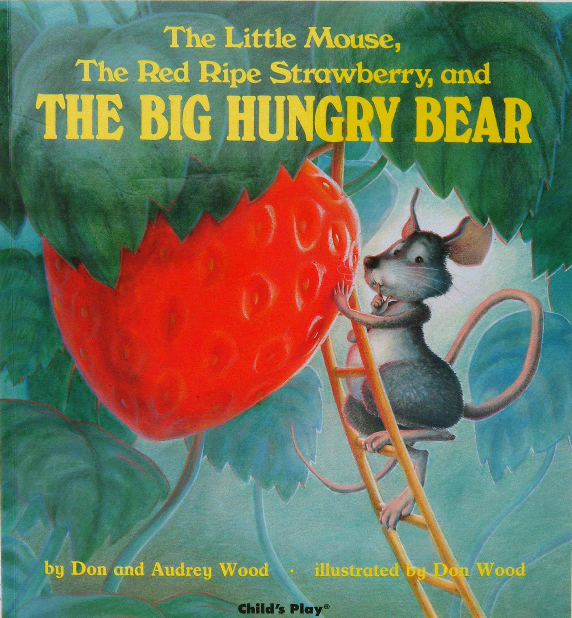 The Little Mouse, the Red Ripe Strawberry, and the Big Hungry Bear ...