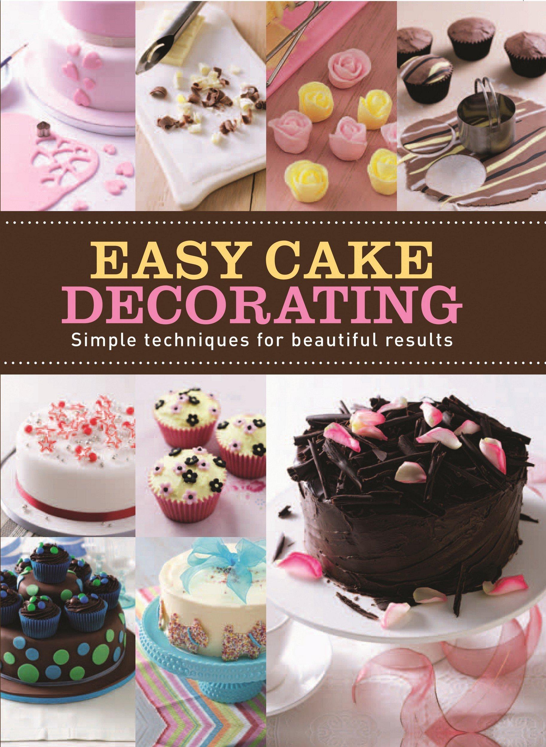 Easy Cake Decorating: Joanna Farrow: 9781445422947: Amazon.com: Books