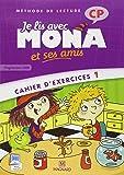 Je lis avec Mona et ses amis CP : Cahier d'exercices 1, Programme 2008