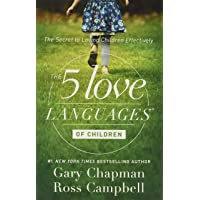 Five Love Languages of Children 2/e: The Secret to Loving Children Effectively