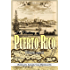 The History of Puerto Rico: From the Spanish Discovery to the American Occupation [Illustrated]
