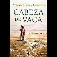 Cabeza de Vaca (Spanish Edition)