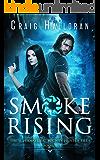 Smoke Rising: The Supernatural Bounty Hunter Files (Book 1 of 10): An Urban Fantasy Shifter Series (The Supernatural Bounty Hunter Series)