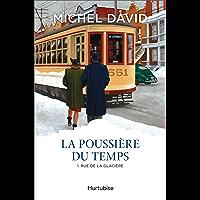 La Poussière du temps T1 - Rue de la Glacière (French Edition)