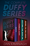 The Complete Duffy Series: Duffy, Fiddle City, Putting the Boot In, and Going to the Dogs