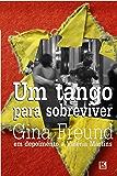 Um tango para sobreviver - a história real de Gina Freund, sobrevivente do holocausto