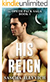 His Reign (The Opeth Pack Saga Book 1)