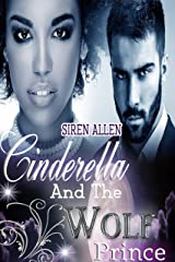 Cinderella And The Wolf Prince: BWWM Paranormal Romance (Siren's Fairy Tales Book 2) Kindle Edition