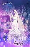 Me, my friends & one wedding: _Rebel_ (Me & my friends 1)